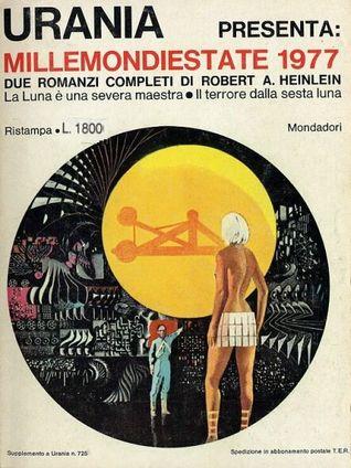 Millemondiestate 1977: due romanzi completi di Robert A. Heinlein