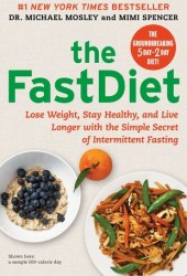 The Fast Diet: The Simple Secret of Intermittent Fasting: Lose Weight, Stay Healthy, Live Longer Book Pdf