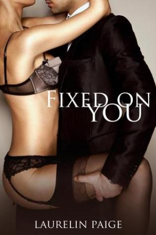 Fixed on You (Fixed, #1) Book Pdf ePub