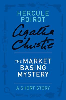 The Market Basing Mystery: A Short Story