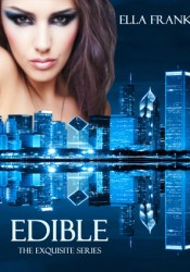 Edible (Exquisite, #3) Pdf Book
