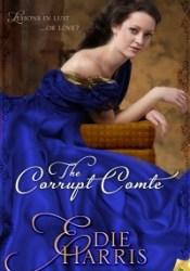 The Corrupt Comte (The Bourbon Boys Quartet, #1) Pdf Book