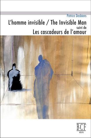 L'homme Invisible/ The Invisible Man Suivi De Les Cascadeurs De L'amour