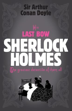 His Last Bow (Sherlock Holmes, #8)