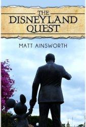 The Disneyland Quest (Disneyland Quest #1)