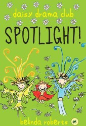 Spotlight! (Daisy Drama Club, #2)