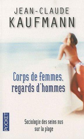 Corps de femmes, regards d'hommes : sociologie des seins nus