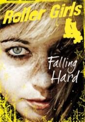 Falling Hard (Roller Girls #1) Pdf Book