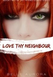 Love Thy Neighbour (Friend-Zoned, #2) Pdf Book