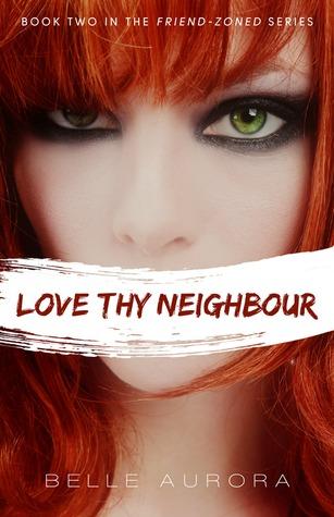 Love Thy Neighbour (Friend-Zoned, #2)