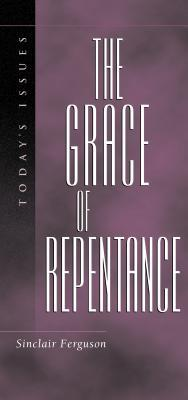 The Grace of Repentance (Today's Issues