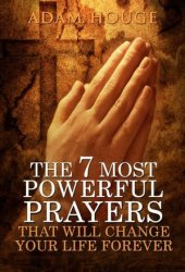 The 7 Most Powerful Prayers That Will Change Your Life Forever Pdf Book