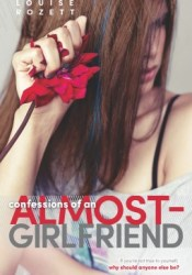 Confessions of an Almost-Girlfriend (Confessions, #2) Pdf Book