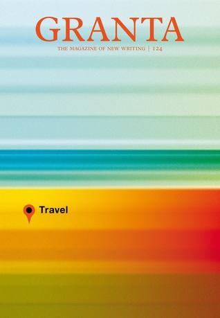 Granta 124: Travel