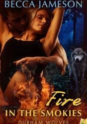 Fire in the Smokies (Durham Wolves, #2) Pdf Book