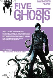 Five Ghosts, Volume One: The Haunting of Fabian Gray (Five Ghosts, #1) Book Pdf
