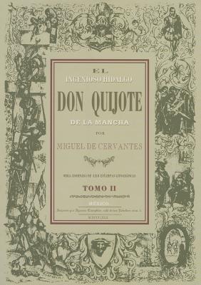 El ingenioso hidalgo don Quijote de la Mancha/ The Ingenious Don Quichote de la Mancha: Fascimilar De La Edicion: Mexico Ignacio Cumplido 1842