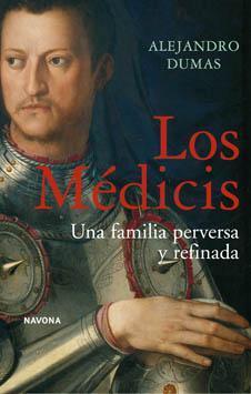 Los Médicis: Una familia perversa y refinada
