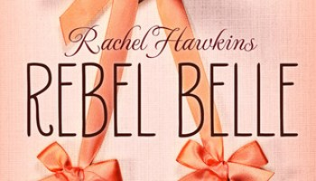Rebel Belle (Rebel Belle #1) – Rachel Hawkins