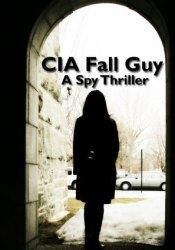 CIA Fall Guy Pdf Book