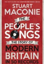 The People's Songs: The Story of Modern Britain in 50 Records Pdf Book