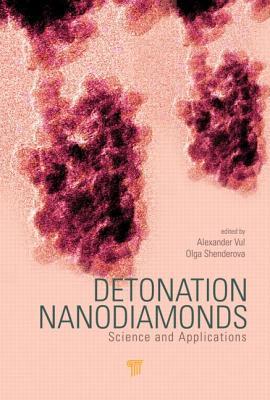 Detonation Nanodiamonds: Science and Applications
