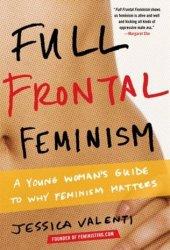 Full Frontal Feminism Pdf Book