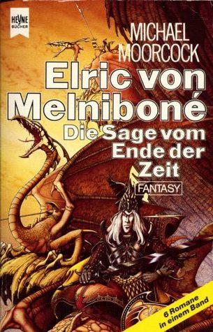Elric von Melnibone, Die Sage vom Ende der Zeit (Elric, #1-6)