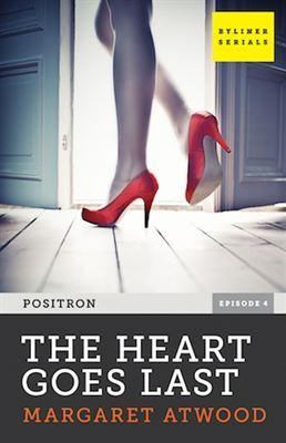 The Heart Goes Last (Positron, #4)