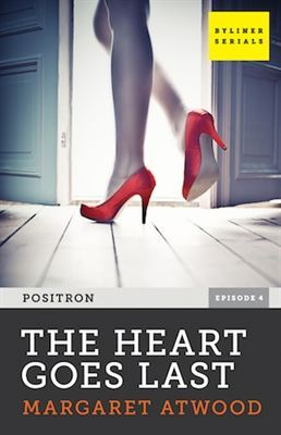 The Heart Goes Last (Positron, #4)