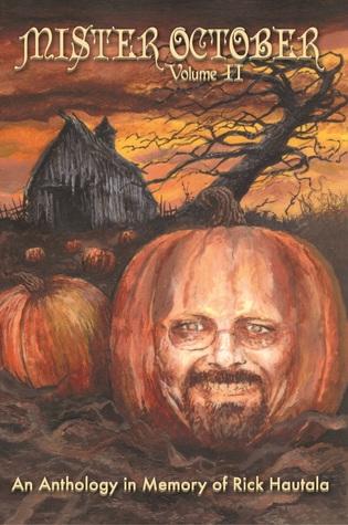 Mister October, Volume II - An Anthology in Memory of Rick Hautala
