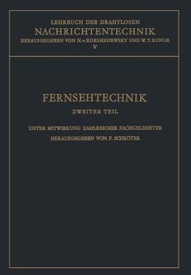 Lehrbuch Der Drahtlosen Nachrichtentechnik: Fernsehtechnik Zweiter Teil Technik Des Elektronischen Fernsehens