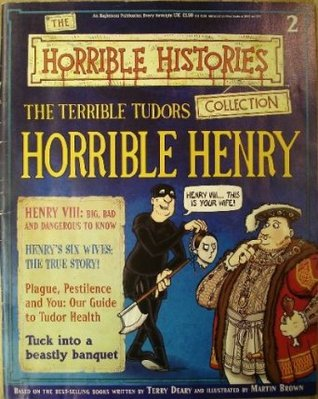 The Terrible Tudors - Horrible Henry (Horrible History Magazines, #2)