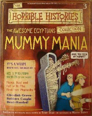 The Awesome Egyptians - Mummy Mania (Horrible History Magazines, #3)