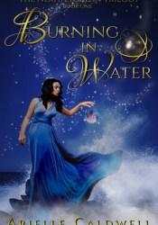 Burning in Water (The Nerita Torlan Trilogy #1) Pdf Book