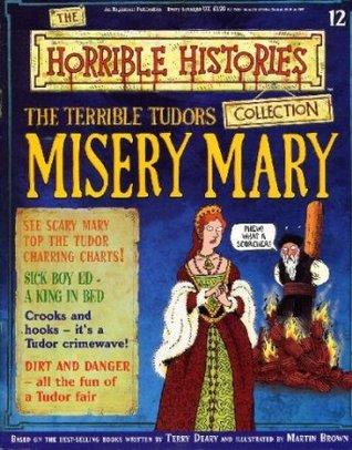 The Terrible Tudors: Misery Mary (Horrible History Magazines, #12)