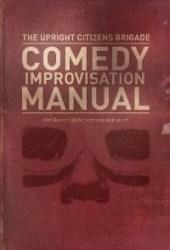 The Upright Citizens Brigade Comedy Improvisation Manual Book Pdf