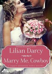 Marry Me, Cowboy (75th Copper Mountain Rodeo #2) Pdf Book