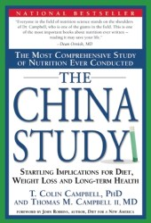 The China Study: The Most Comprehensive Study of Nutrition Ever Conducted and the Startling Implications for Diet, Weight Loss, and Long-term Health Pdf Book