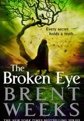 The Broken Eye (Lightbringer, #3) Pdf Book