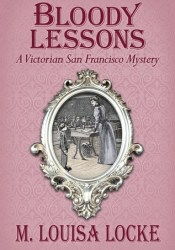 Bloody Lessons (A Victorian San Francisco Mystery #3) Pdf Book