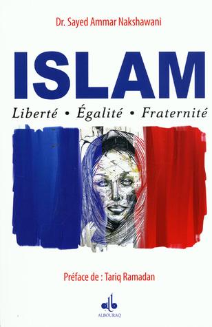 Islam: Liberté - Egalité - Fraternité
