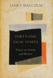 Forty-One False Starts: Essays on Artists and Writers Book Pdf
