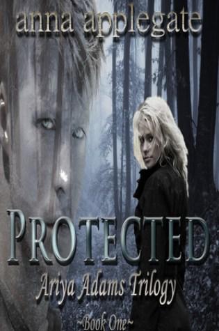 Protected (Ariya Adams Trilogy, #1) Book Pdf ePub