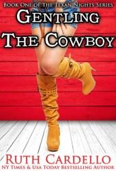 Gentling the Cowboy (Texan Nights, #1) Book Pdf