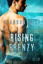 Rising Frenzy (Men of Myth, #2)