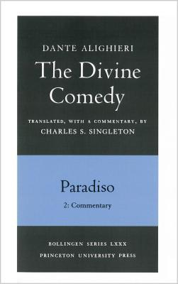 The Divine Comedy, Volume III: Paradiso, Part 2: Commentary
