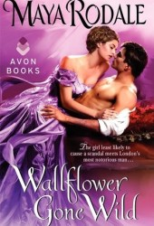 Wallflower Gone Wild (Bad Boys & Wallflowers, #2)