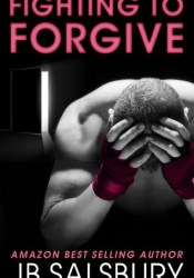 Fighting to Forgive (Fighting, #2) Pdf Book