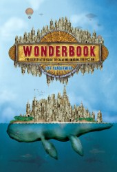 Wonderbook: The Illustrated Guide to Creating Imaginative Fiction Pdf Book